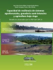 Capacidad de resiliencia de sistemas agroforestales, ganadería semi-intensiva y agricultura bajo riego.