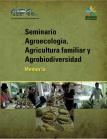 Seminario Agroecología, Agricultura Familiar y Agrobiodiversidad