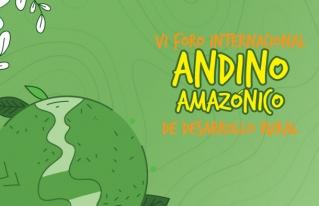 VI Foro Internacional Andino Amazónico de Desarrollo Rural analizará los modelos de desarrollo extractivistas, sus impactos en los territorios y pueblos indígenas de Sudamérica y las perspectivas a futuro