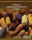 Los maíces en la seguridad alimentaria de Bolivia