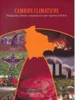 Cambios Climáticos: percepciones, efectos y respuestas en cuatro regiones de Bolivia. Cuadernos de Investigación 73