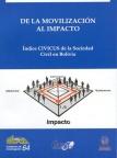 Civil society index report: civil society in Bolivia: from mobilization to impact. Cuadernos de Investigación, Nº 64  Autor: Salazar, Cecilia; Camacho, Bertha; Shand, Alexandra (traducción)  Páginas: 150  Año de edición: 2005  Editorial: CIPCA; CRS