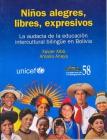 Niños alegres, libres, expresivos: la audacia de la educación intercultural bilingue en Bolivia. Cuadernos de investigación, Nº 58