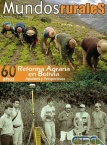 Mundos Rurales No 9. 60 años de Reforma Agraria en Bolivia: apuntes y perspectivas