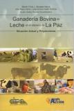 Ganadería bovina de leche en el alltiplano de La Paz: situación actual y proyecciones