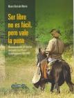 Ser libre no es fácil, pero vale la pena: reasentamientos de familias guaraníes en el Chaco chuquisaqueño, 1993-1997