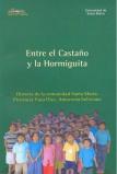 Entre el castaño y la hormiguita: historia de la comunidad Santa María. Provincia Vaca Diez, Amazonía boliviana