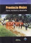 Provincia Mojos: tierra, territorio y desarrollo