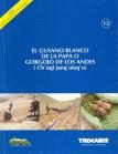 El gusano blanco de la papa o gorgojo de Los Andes (Chu`quqi Janq`u ulaq`qu). Agricultura Sostenible, Nº 12