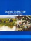 Cambio climático: gestión de riesgos y desarrollo 2010