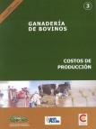 Ganadería de Bovinos: Costos de Producción. Ganadería Altoandina, Nº 3